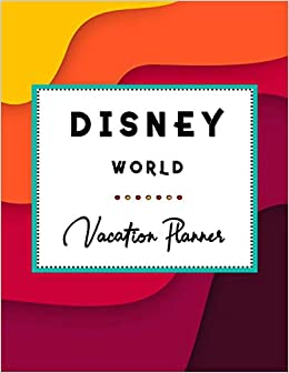 Disney World Vacation Planner: Disneyland, Disney Cruise ...
