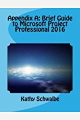 Appendix A: Brief Guide to Microsoft Project Professional 2016 Paperback
