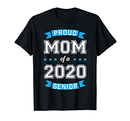 Proud Mom Of A 2020 Senior Blue and White Text Gift T-Shirt