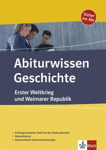 Erster Weltkrieg und Weimarer Republik (Abiturwissen Geschichte)