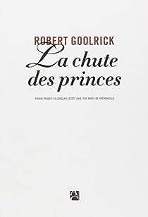 La chute des princes par Goolrick