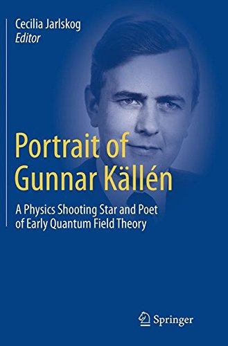 Portrait of Gunnar Källén: A Physics Shooting Star and Poet of Early Quantum Field Theory