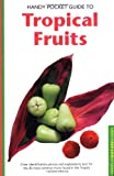 Guide to Tropical Fruits, Wendy Hutton and Alberto Cassio, 079460188X