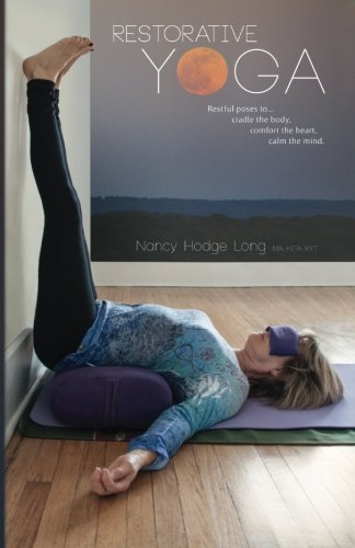 Restorative Yoga: Restful Poses to... Cradle the body ...