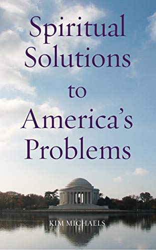 Spiritual Solutions to America's Problems (Spiritualizing the World Book 7)