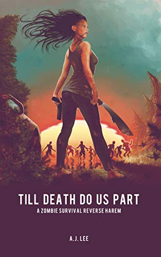 Till Death Do Us Part: A Zombie Survival Reverse Harem