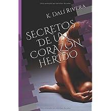 SECRETOS DE UN CORAZÓN HERIDO (1) (Spanish Edition)