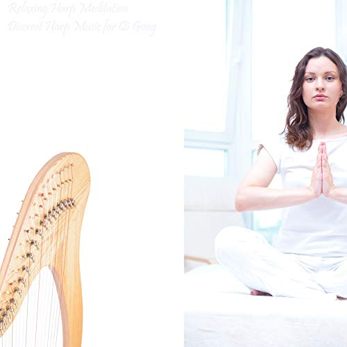 (Discreet Harp Music for Qi Gong)