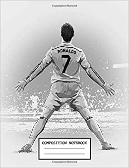 Composition Notebook Cute Drawing Photo Art Cristiano Ronaldo Cr7 Soft Glossy Wide Ruled Journal With Ruled Lined Paper For Taking Notes Writing Students School Kids Football Soccer Lover Konig Daniela 9781688947856