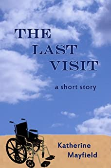 The Last Visit by [Mayfield, Katherine]
