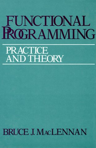 Functional Programming: Practice and Theory by Addison-Wesley Professional