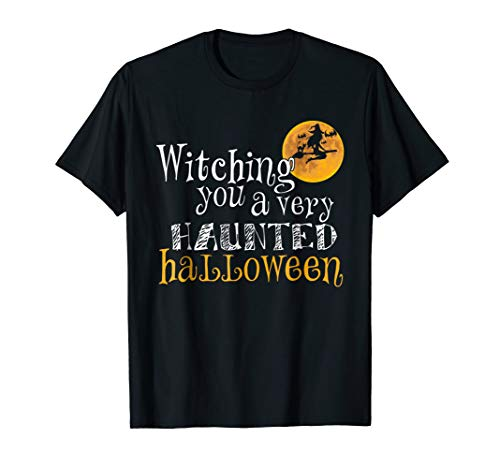 Witching You A Very Haunted Halloween Funny Halloween