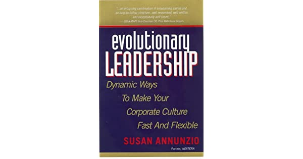 Evolutionary Leadership Dynamic Ways To Make Your Corporate Culture