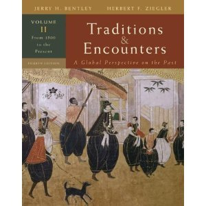 Authors: Jerry Bentley & Herbert Ziegler. Book Title: Traditions & Encounters A Global Perspective on the Past, Volume 2 (Volume II) From 1500 to the Present, 4th Edition (Fourth Edition).