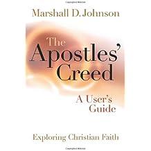 The Apostles' Creed: A User's Guide (Exploring Christian Faith)