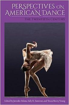 Perspectives on American Dance: The Twentieth Century