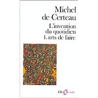 INVENTION DU QUOTIDIEN T1 (L') - ART DE FAIRE