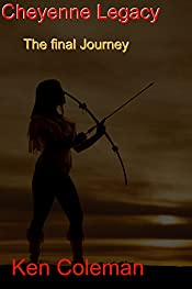 Cheyenne Legacy.: The final journey. (The revenge sequels Book 5)