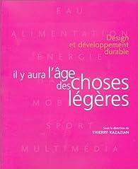 Design et développement durable : Il y aura l'âge des choses légères par Thierry Kazazian