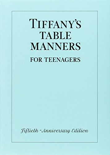 Tiffany's Table Manners for Teenagers by Walter Hoving (Special Edition, 20 Oct 2011) Hardcover (Tiffany Table Manners)