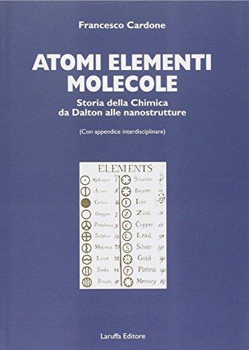 Atomi Elementi Molecole Storia Della Chimica Da Dalton Alle