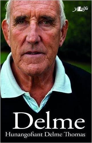 Book Delme - Hunangofiant by Delme Thomas, Alun Gibbard (2013)