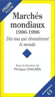 Marchés mondiaux 1986-1996 par Philippe Chalmin