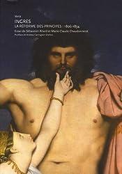 Ingres : La réforme des principes : 1806-1834