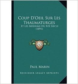 Book Coup D'Oeil Sur Les Thaumaturges: Et Les Mediums Du XIX Siecle (1891) (Paperback)(French) - Common