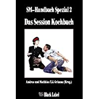 Das Session Kochbuch: SM-Handbuch Spezial 2