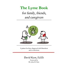 The Lyme book for family, friends, and caregivers: A primer for those diagnosed with Borreliosis and co-infections