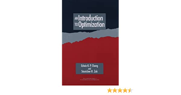 An introduction to optimization wiley interscience series in an introduction to optimization wiley interscience series in discrete mathematics edwin kah pin chong stanislaw h zak 9780471089490 amazon books fandeluxe Choice Image