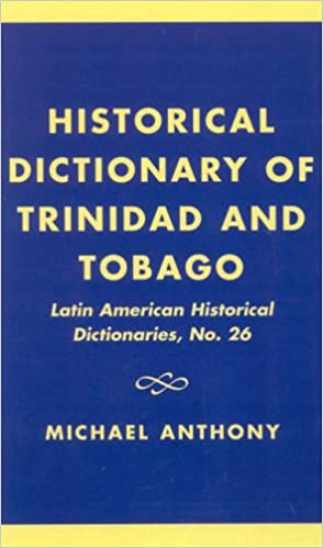Historical Dictionary of Trinidad and Tobago (Historical Dictionaries of the Americas)