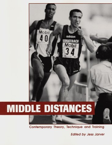 Middle Distances: Contemporary Theory, Technique & Training (Contemporary Track and Field Series)