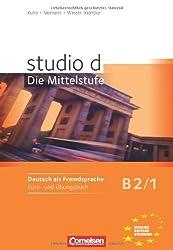 Studio D - Die Mittelstufe: Kurs- Und Ubungsbuch B2 Band 1