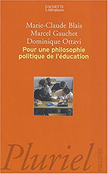 Pour une philosophie politique de l'éducation par Blais