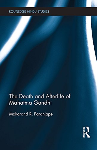 Download The Death and Afterlife of Mahatma Gandhi (Routledge Hindu Studies Series) Pdf