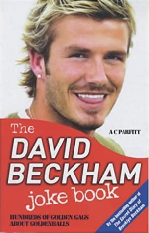 The David Beckham Joke Book by A.C. Parfitt (2003-10-30)
