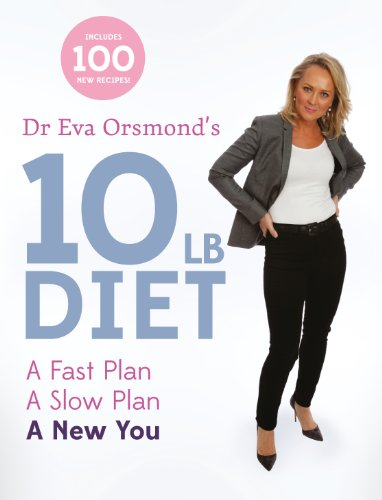 Dr Eva Orsmond's 10lb Diet: A Fast Plan, A Slow Plan, A New You by Eva Orsmond