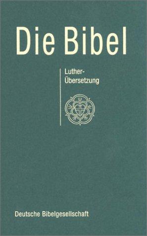 Bibelausgaben, Die Bibel nach der Übersetzung Martin Luthers, ohne Apokryphen, Neue Rechtschreibung, grün (Nr.1102)