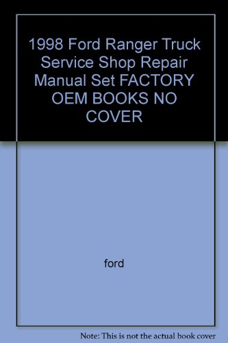 1998 Ford Ranger Truck Service Shop Repair Manual Set FACTORY OEM BOOKS NO COVER