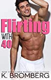 Flirting with 40 - Kindle edition by Bromberg, K.. Literature & Fiction Kindle eBooks @ Amazon.com.