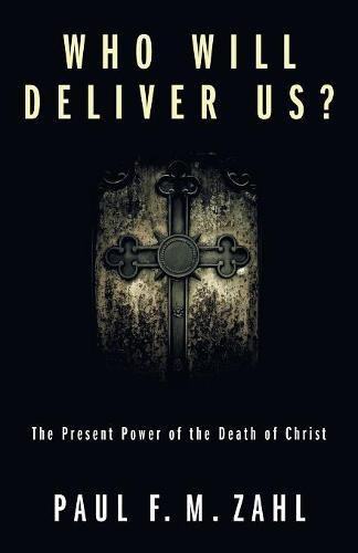 Who Will Deliver Us?: The Present Power of the Death of Christ ebook