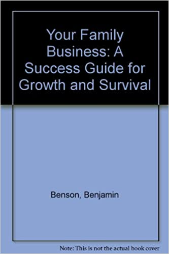 your family business a success guide for growth and survival  your family business a success guide for growth and survival benjamin benson edwin t crego  amazoncom books