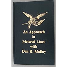 Poetry and Prose of Dan R. Malloy An Approach in Metered Lines