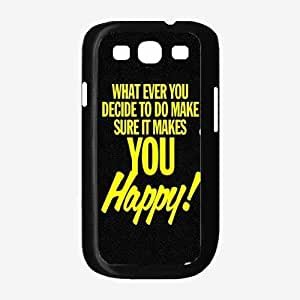 Kingsface Whatever You Decide To Do Make Sure It Makes You Happy Plastic aIe9FAAfkPM cell phone case cover Back Cover Samsung Galaxy S3 I9300