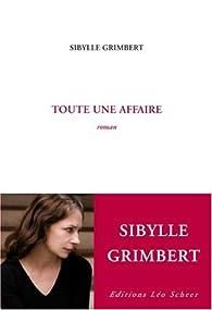 Toute une affaire par Sibylle Grimbert