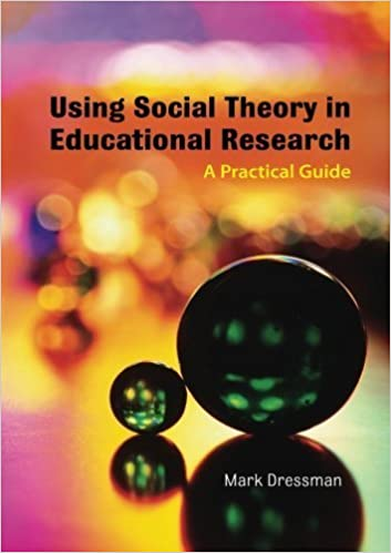 Book Using Social Theory in Educational Research: A Practical Guide by Mark Dressman (2008-04-05)