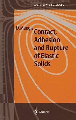 Contact, Adhesion and Rupture of Elastic Solids (Springer Series in Solid-State Sciences) by D. Maugis