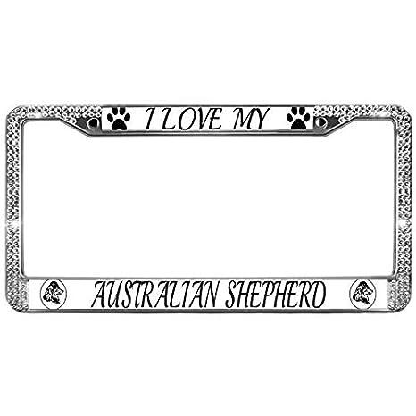 I LOVE MY AUSTRALIAN SHEPHERD black Metal Auto License Plate Frame Car Tag Holder